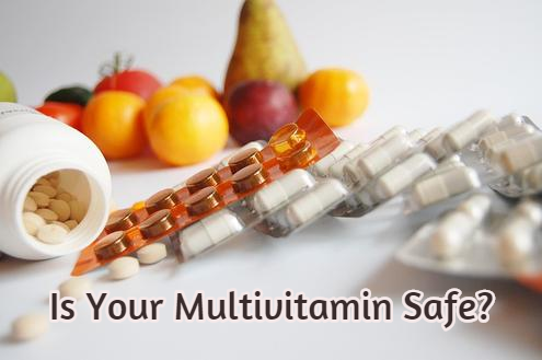 Is Your Multivitamin Safe?
